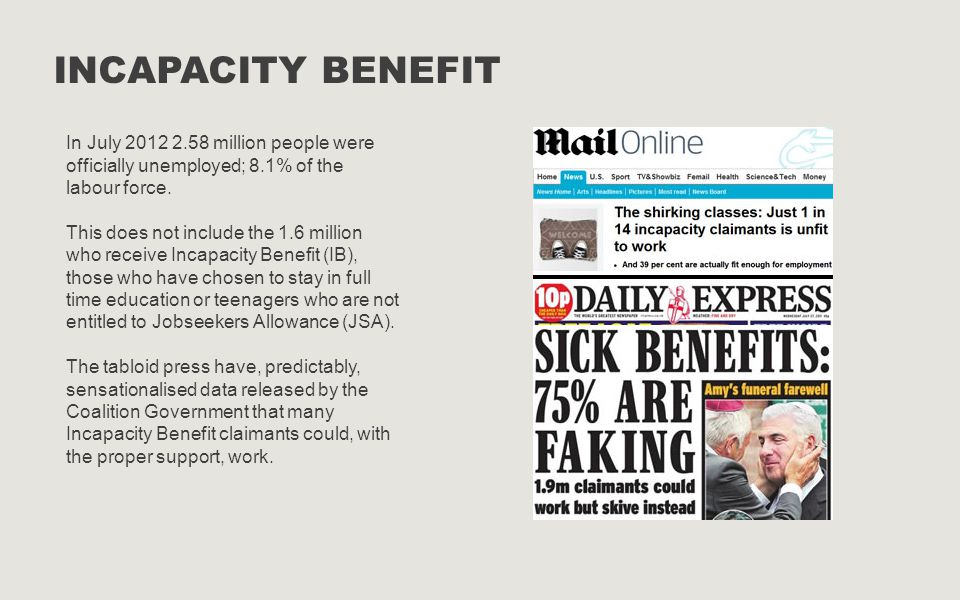 Incapacity Benefit In July 2012 2.58 million people were officially unemployed; 8.1% of the labour force.