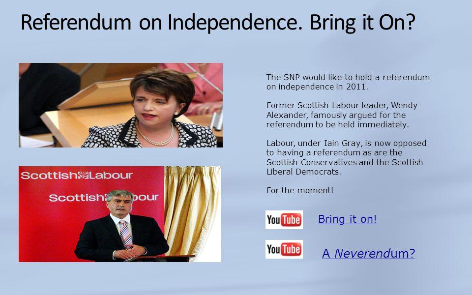 Referendum on Independence. Bring it On