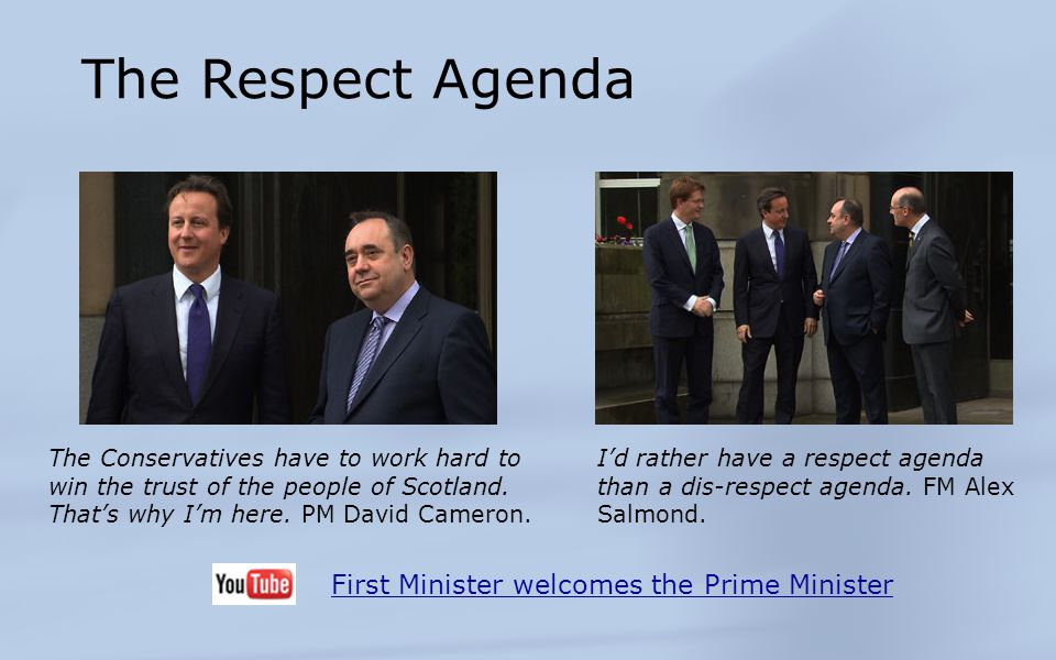 The Respect Agenda First Minister welcomes the Prime Minister