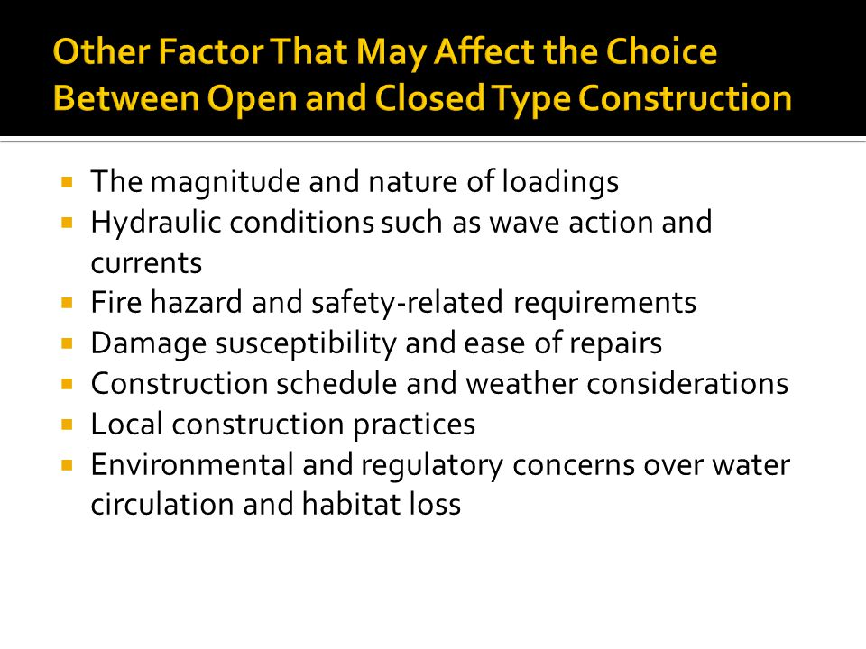 Other Factor That May Affect the Choice Between Open and Closed Type Construction