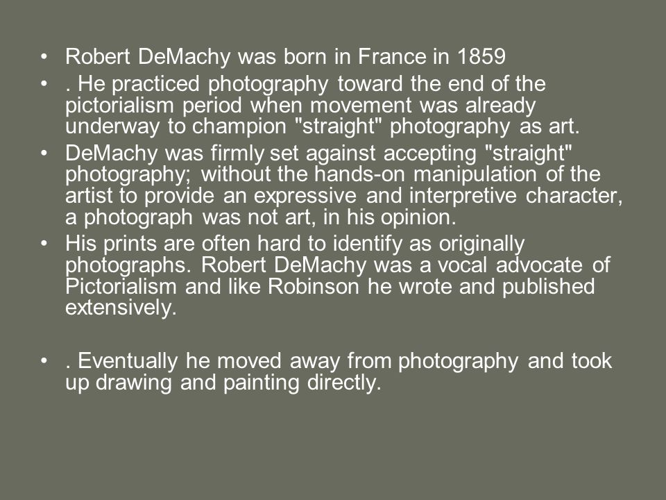 Robert DeMachy was born in France in 1859