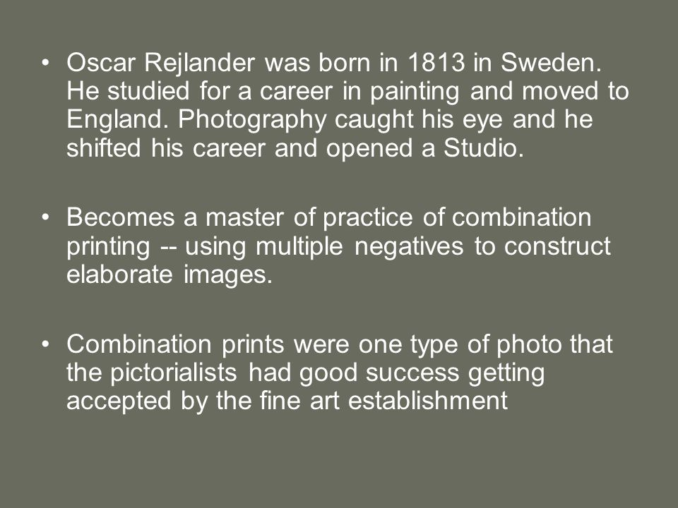 Oscar Rejlander was born in 1813 in Sweden