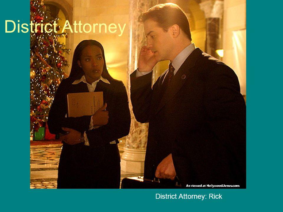 District Attorney District Attorney: Rick