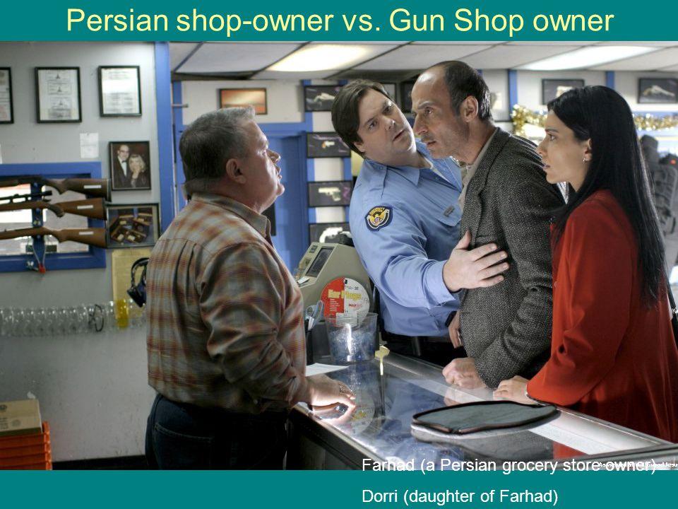 Persian shop-owner vs. Gun Shop owner