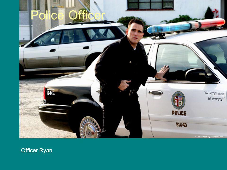 Police Officer Officer Ryan