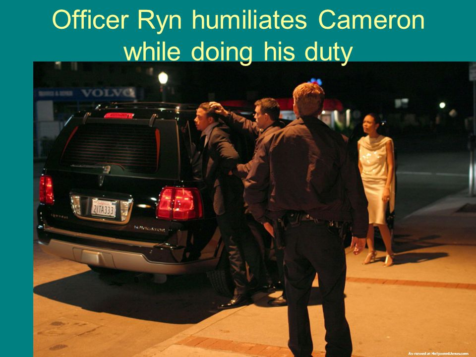 Officer Ryn humiliates Cameron while doing his duty