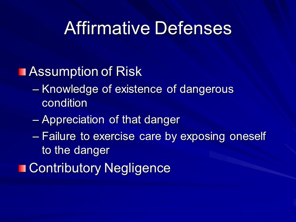 Affirmative Defenses Assumption of Risk Contributory Negligence