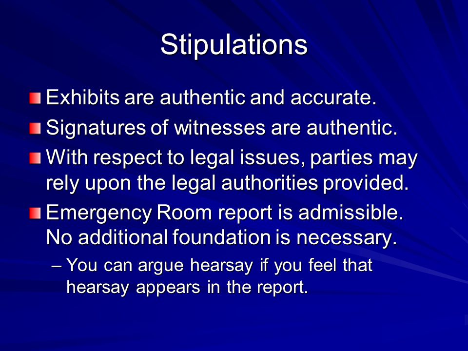 Stipulations Exhibits are authentic and accurate.