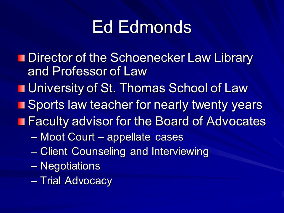Ed Edmonds Director of the Schoenecker Law Library and Professor of Law. University of St. Thomas School of Law.