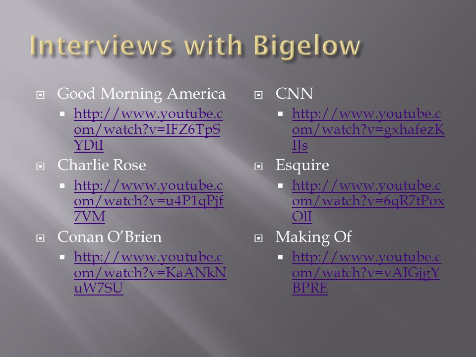 Interviews with Bigelow