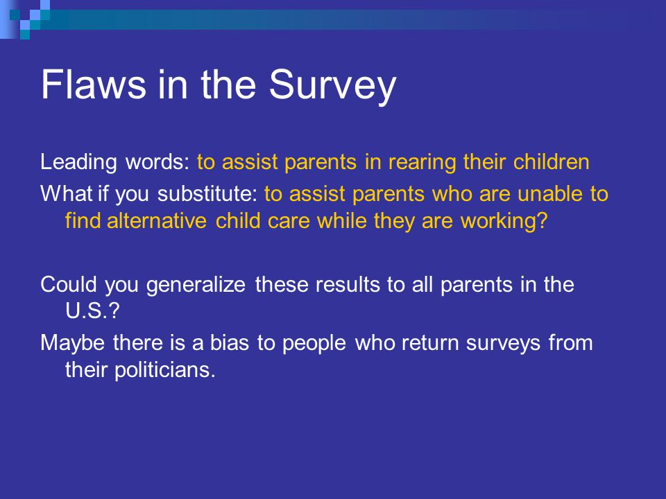 Flaws in the Survey Leading words: to assist parents in rearing their children.