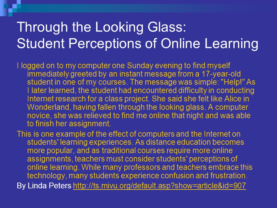 Through the Looking Glass: Student Perceptions of Online Learning