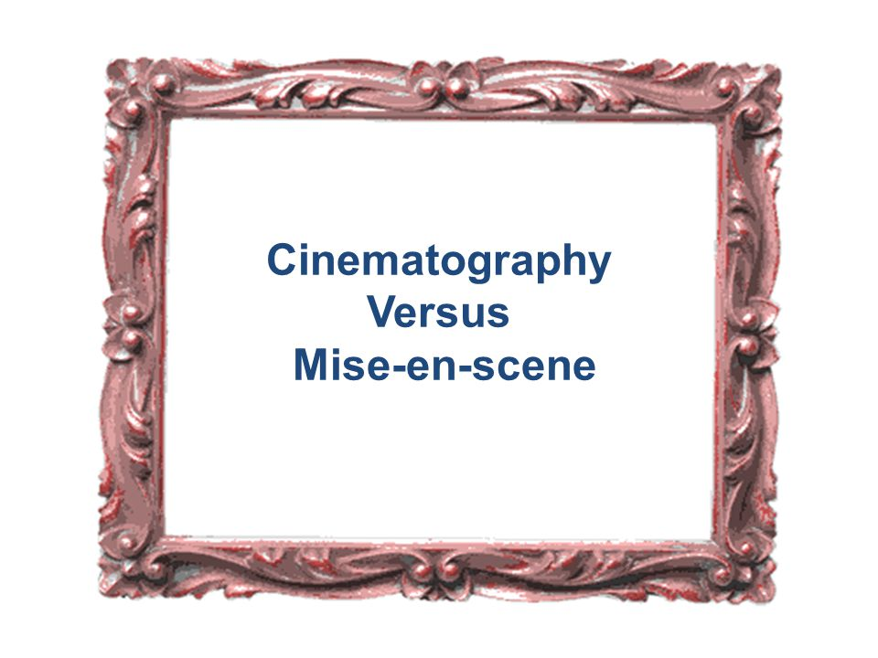 cinematography and mise en scene in Free essay: mise-en-scene, cinematography and sound in the film leon (luc besson) 1994 in the opening sequence of leon, besson uses a travelling aerial shot.