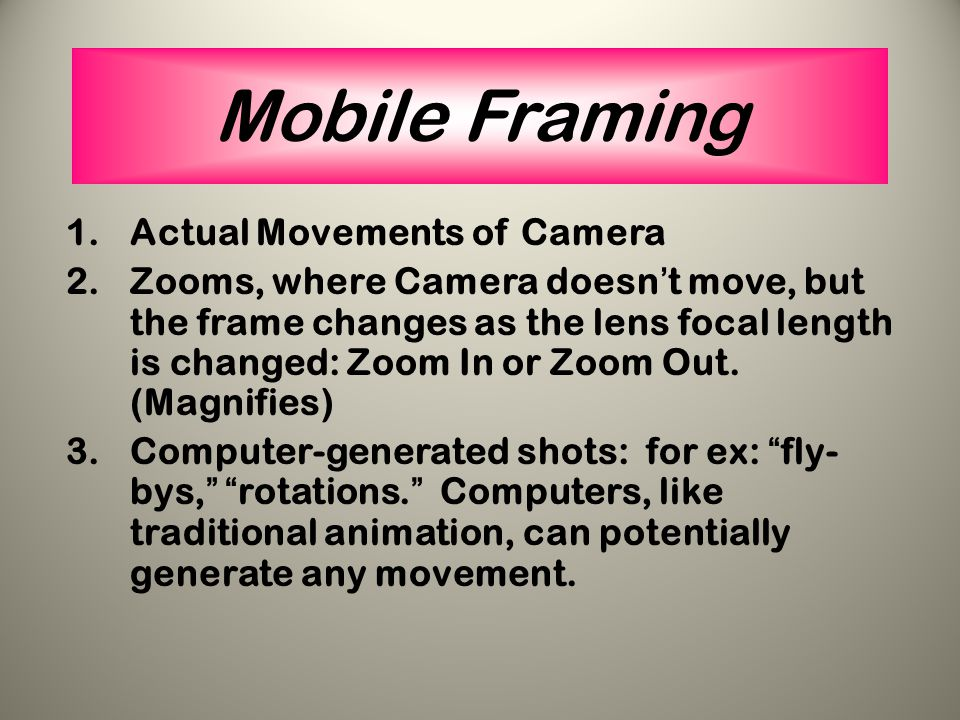 Mobile Framing Actual Movements of Camera