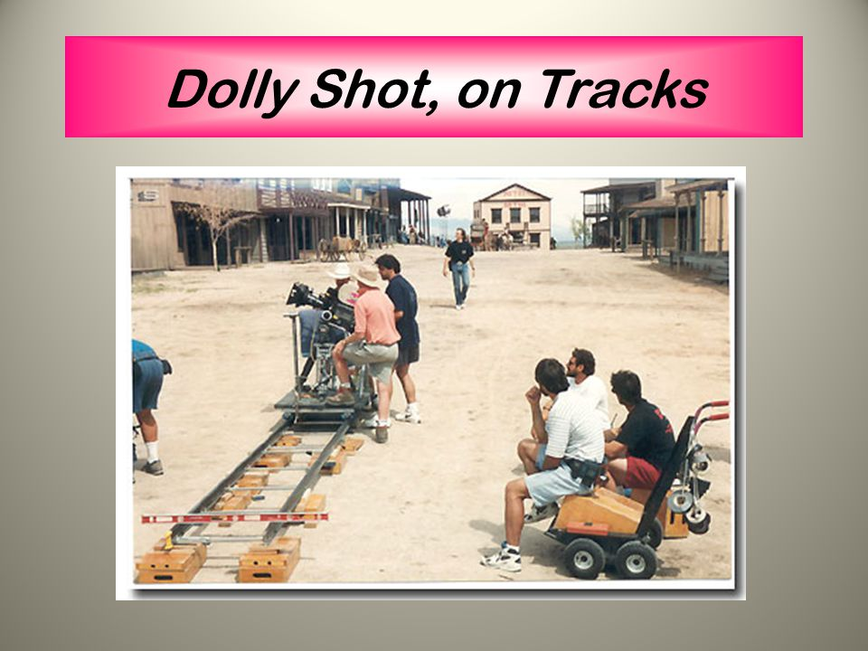 Dolly Shot, on Tracks