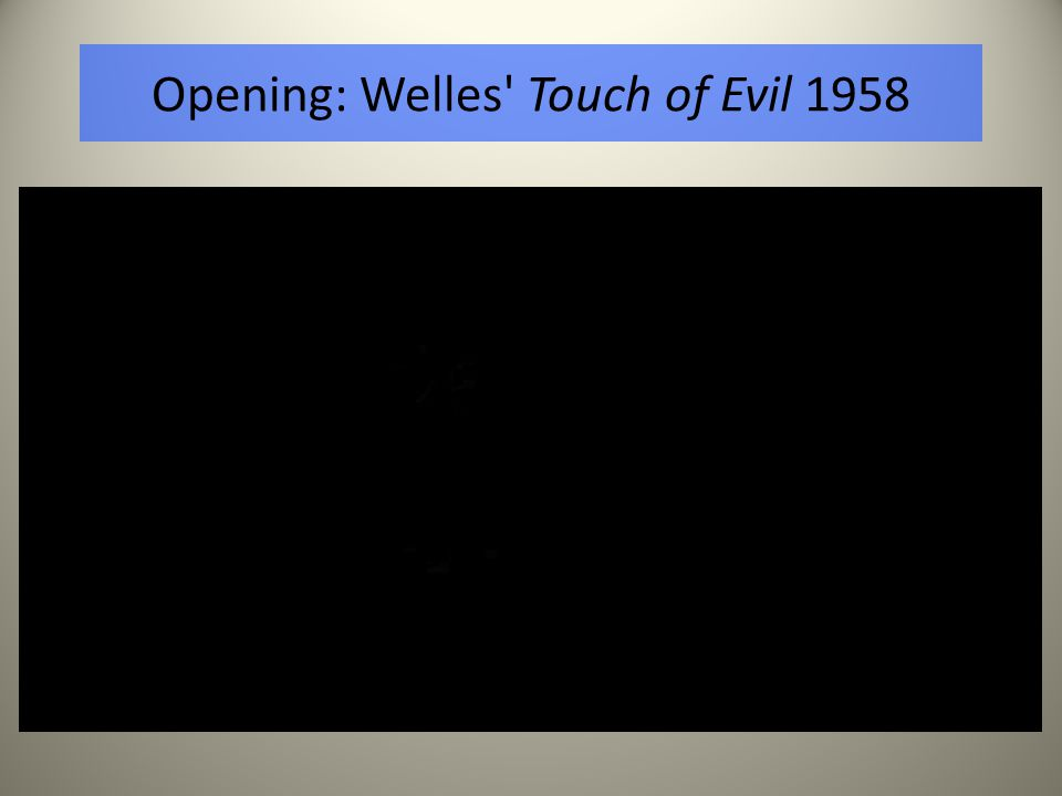 Opening: Welles Touch of Evil 1958