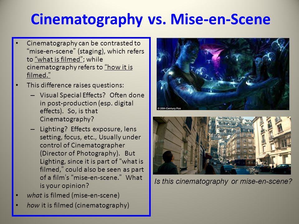 Cinematography vs. Mise-en-Scene