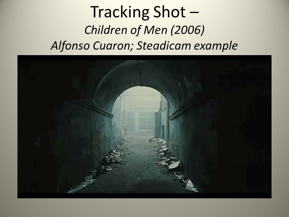 Tracking Shot – Children of Men (2006) Alfonso Cuaron; Steadicam example