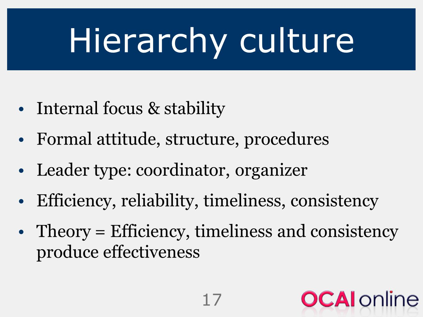Hierarchy culture Internal focus & stability
