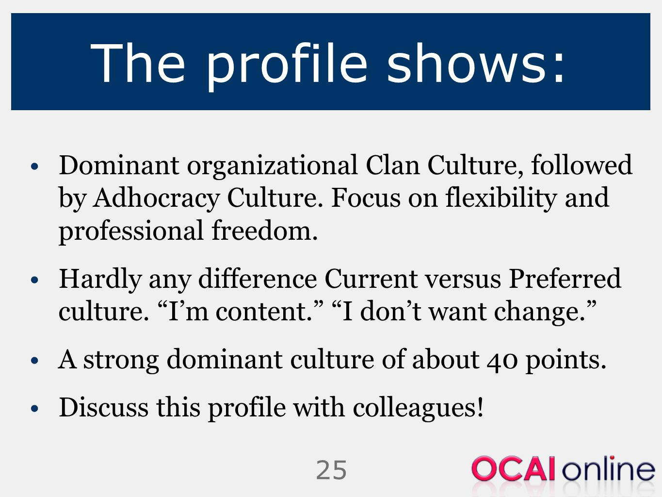 The profile shows: Dominant organizational Clan Culture, followed by Adhocracy Culture. Focus on flexibility and professional freedom.