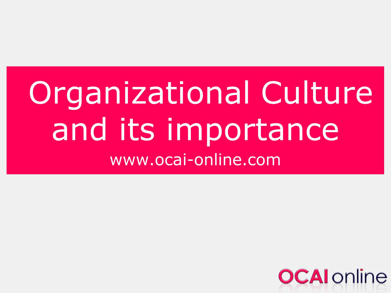 Organizational Culture and its importance