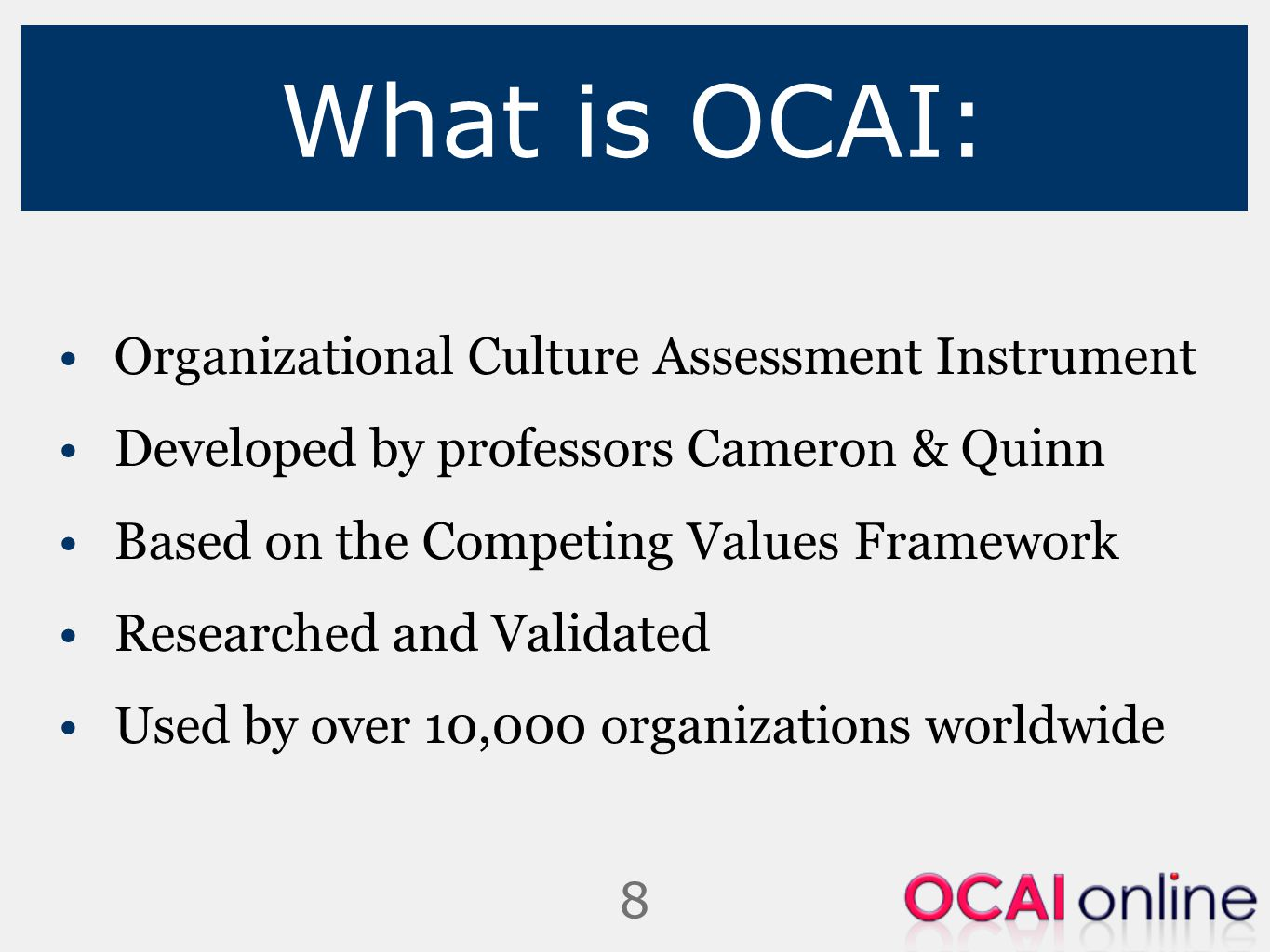 organizational culture assessment instrument The organizational culture assessment instrument (ocai) is a hassle-free tool for diagnosing organizational culture, developed by professors robert quinn and kim cameron.