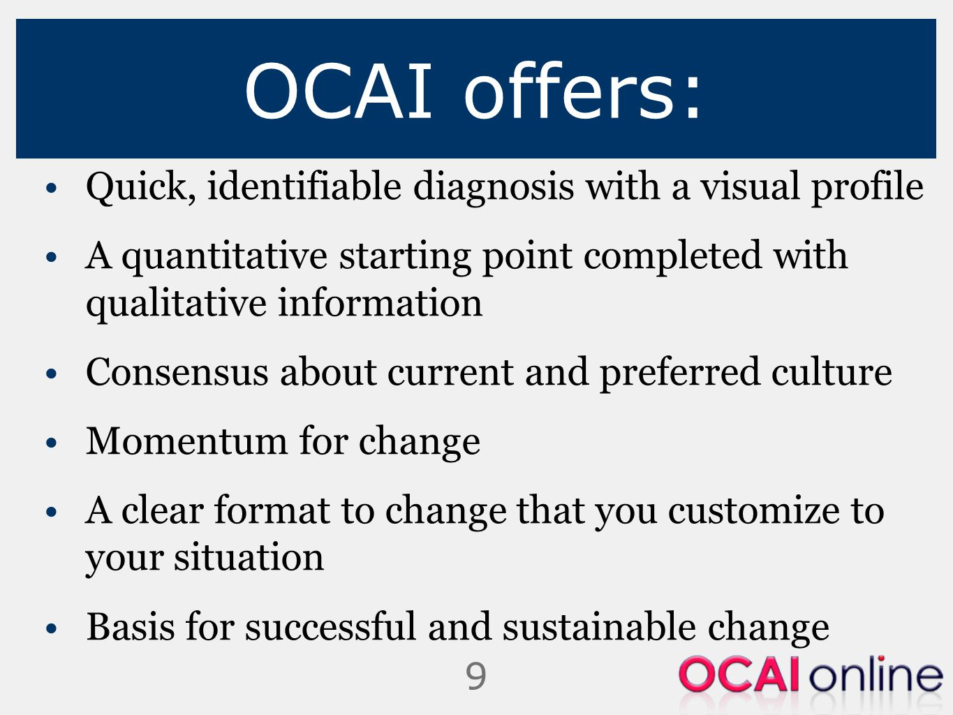 OCAI offers: Quick, identifiable diagnosis with a visual profile