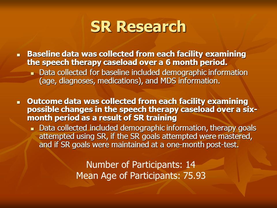 SR Research Number of Participants: 14 Mean Age of Participants: 75.93