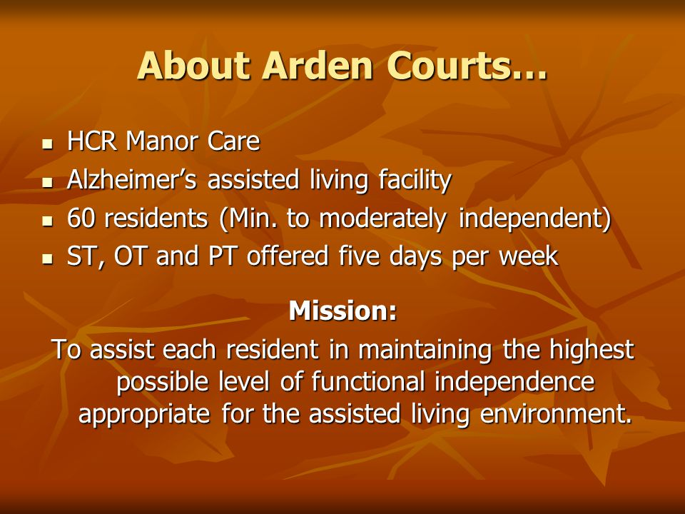 About Arden Courts… HCR Manor Care