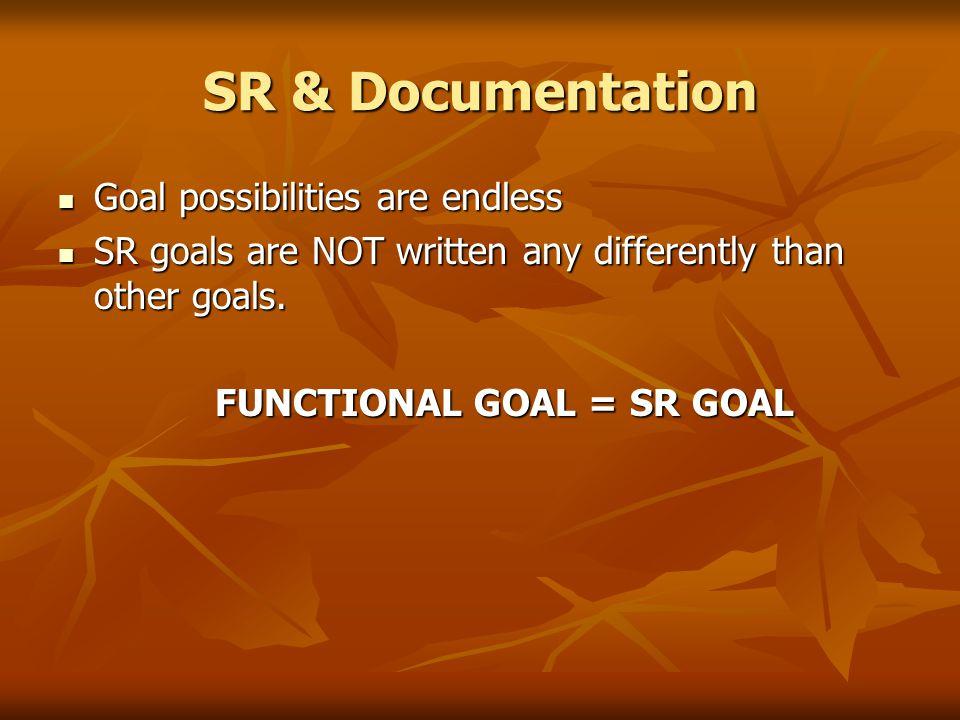 FUNCTIONAL GOAL = SR GOAL