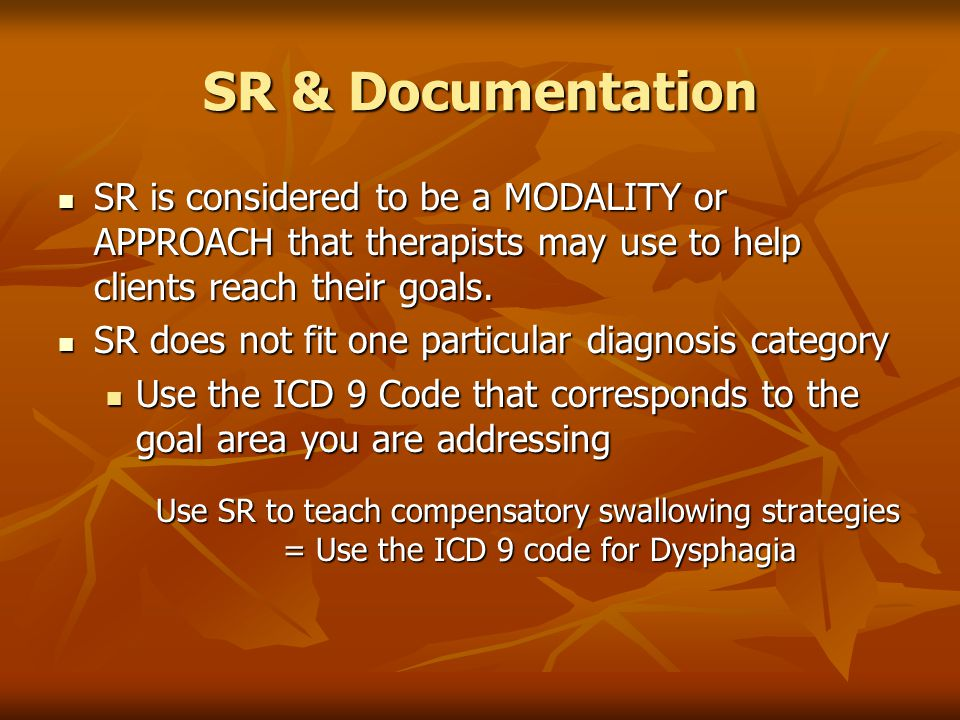 SR & Documentation SR is considered to be a MODALITY or APPROACH that therapists may use to help clients reach their goals.