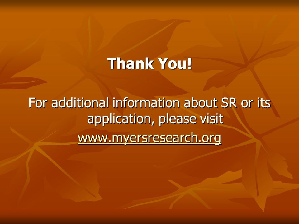 For additional information about SR or its application, please visit