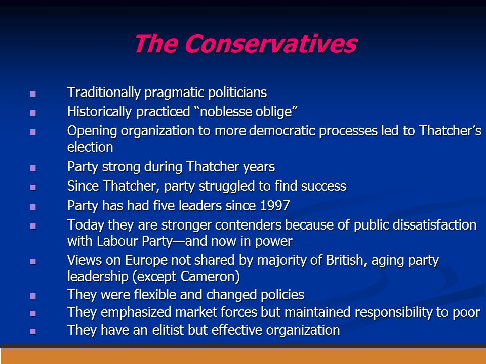 The Conservatives Traditionally pragmatic politicians