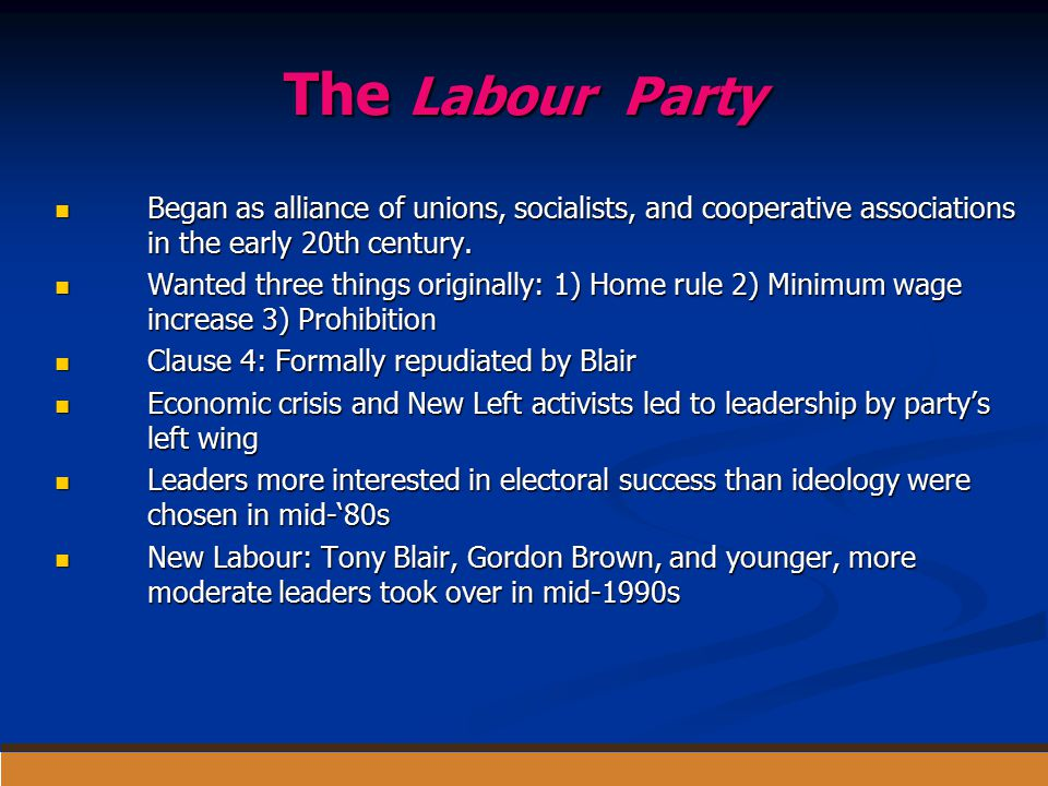 The Labour Party Began as alliance of unions, socialists, and cooperative associations in the early 20th century.