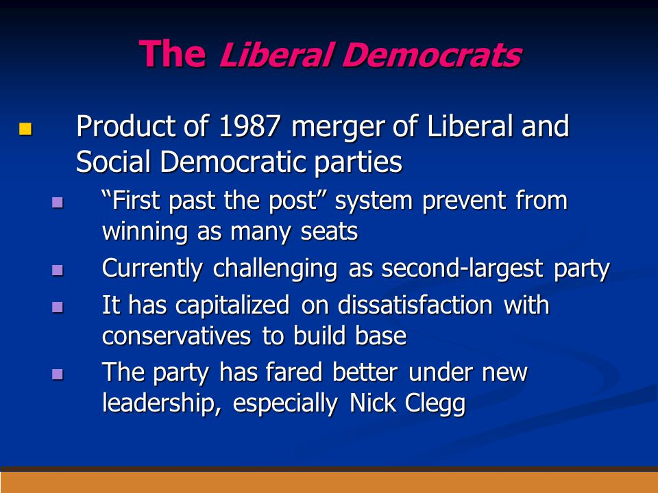 The Liberal Democrats Product of 1987 merger of Liberal and Social Democratic parties.