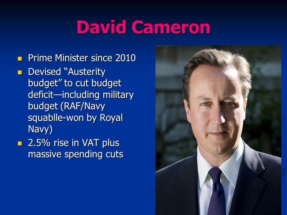 David Cameron Prime Minister since 2010