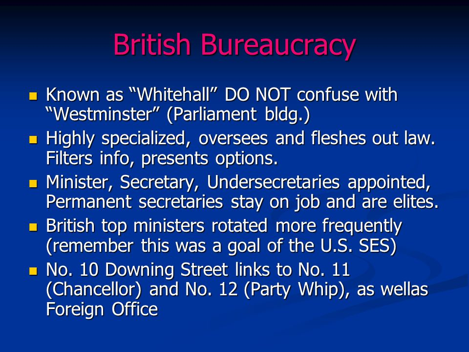 British Bureaucracy Known as Whitehall DO NOT confuse with Westminster (Parliament bldg.)