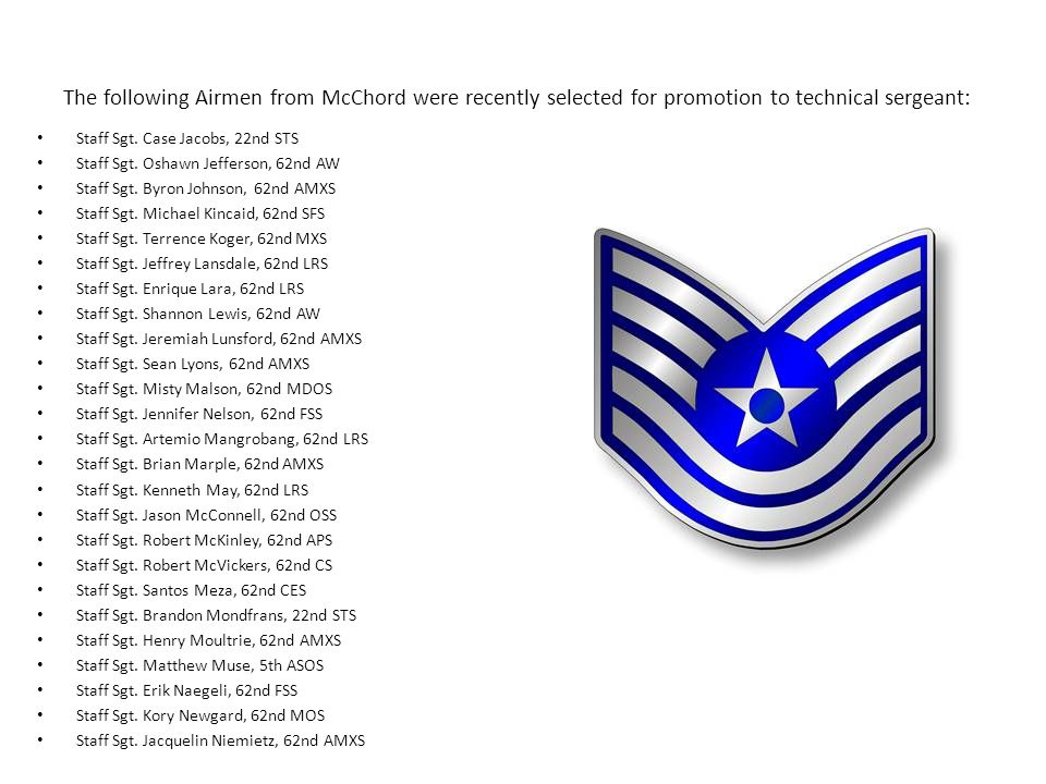 The following Airmen from McChord were recently selected for promotion to technical sergeant: