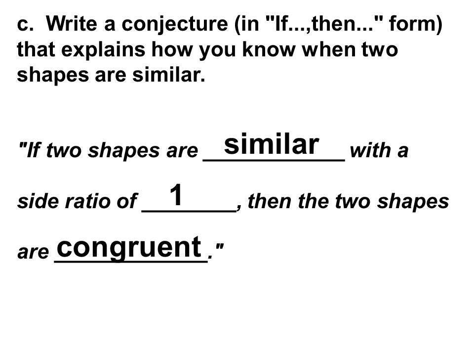 c. Write a conjecture (in If. ,then