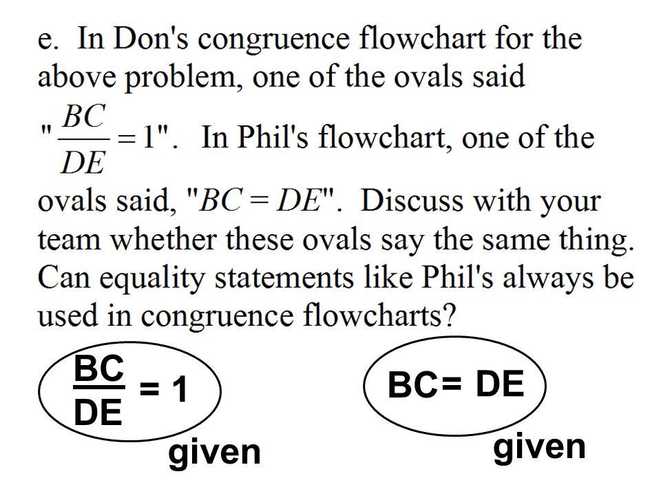 BC DE BC = DE = 1 given given