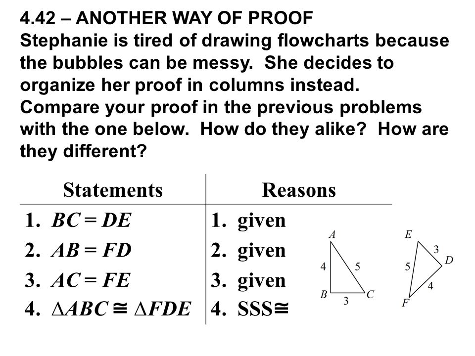 Statements Reasons 1. BC = DE 1. given 2. AB = FD 2. given 3. AC = FE