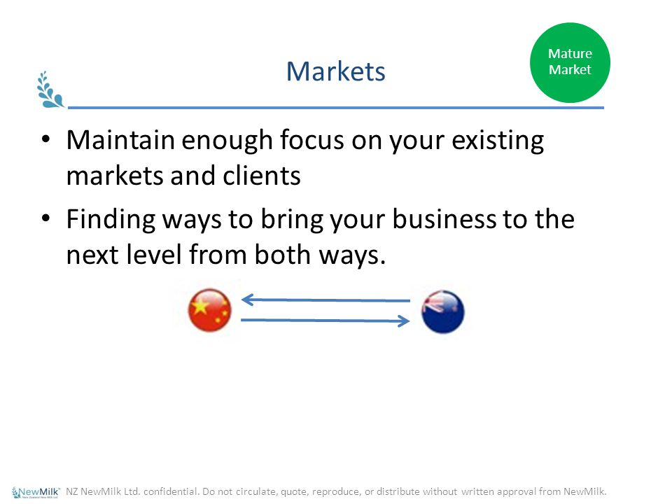 Maintain enough focus on your existing markets and clients