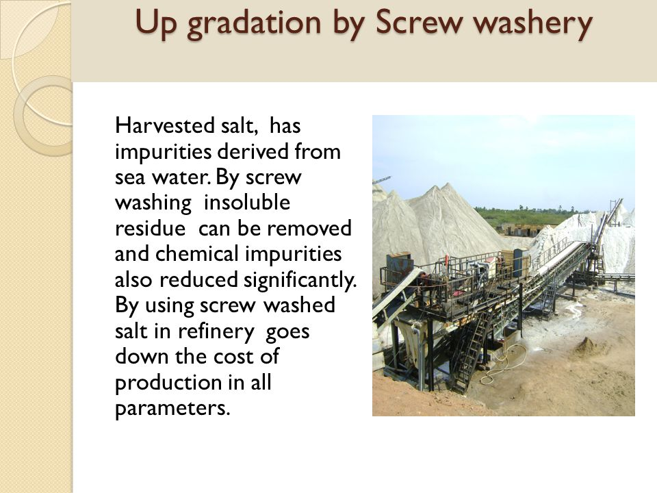 Up gradation by Screw washery