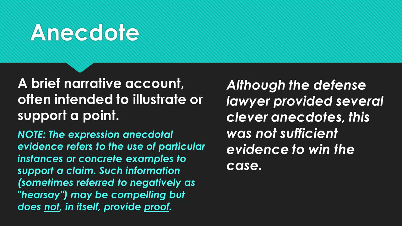 Anecdote A brief narrative account, often intended to illustrate or support a point.