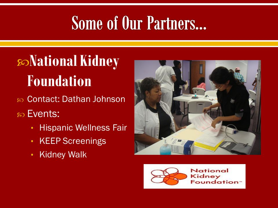 Some of Our Partners… National Kidney Foundation Events: