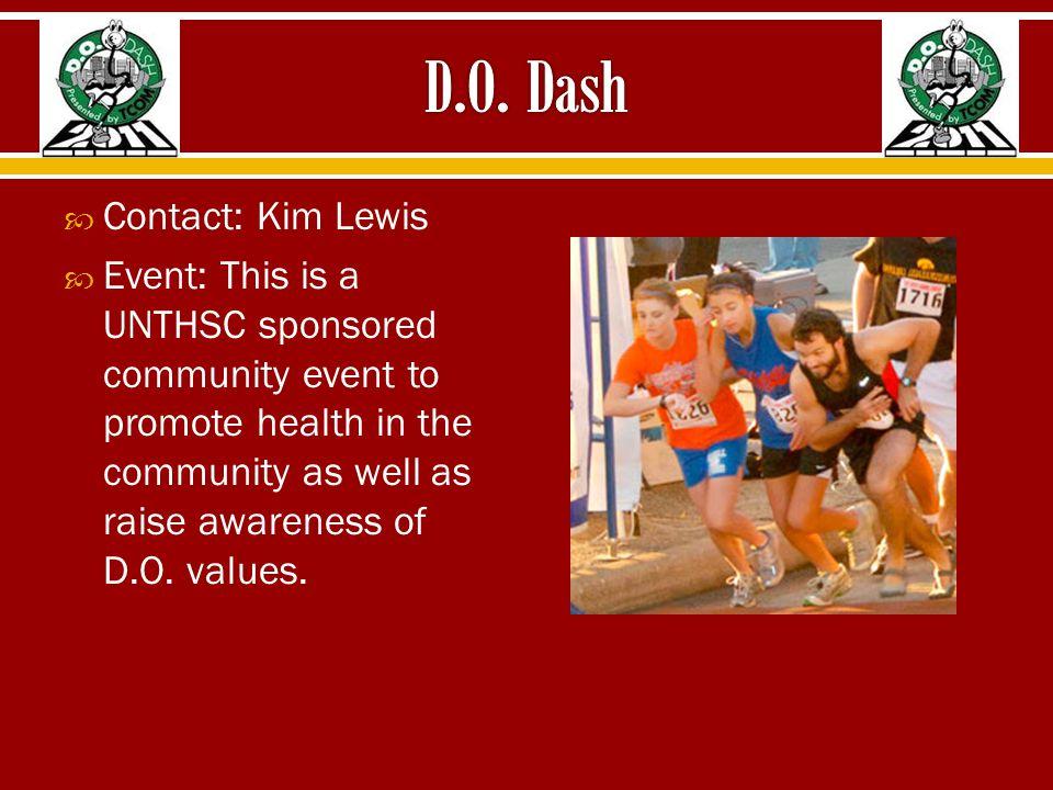 D.O. Dash Contact: Kim Lewis