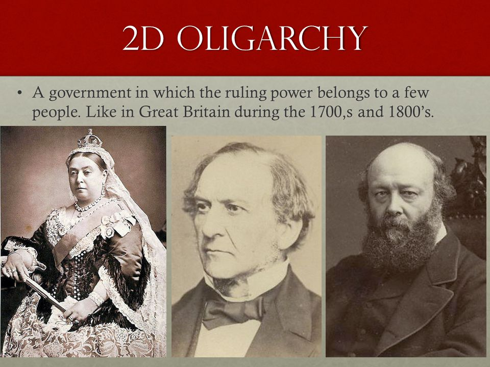 2d Oligarchy A government in which the ruling power belongs to a few people.