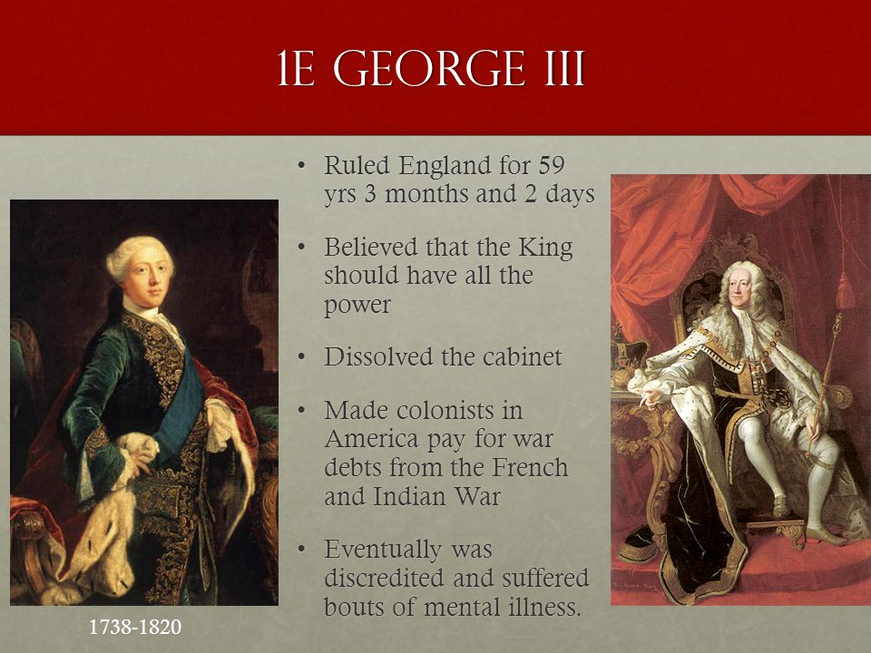 1e George III Ruled England for 59 yrs 3 months and 2 days