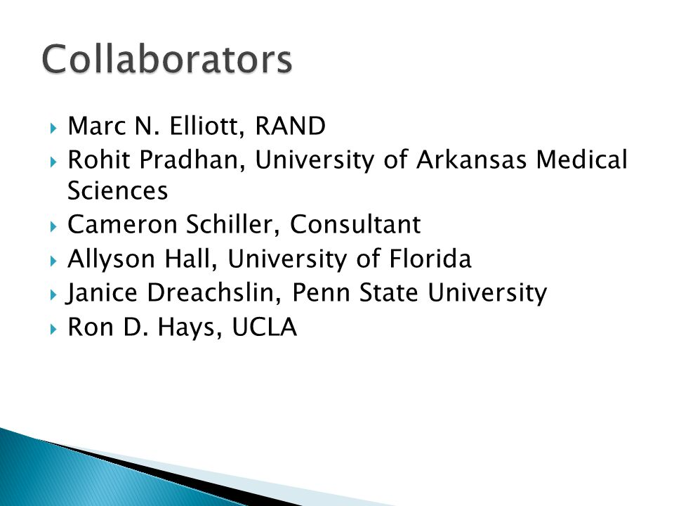 Collaborators Marc N. Elliott, RAND