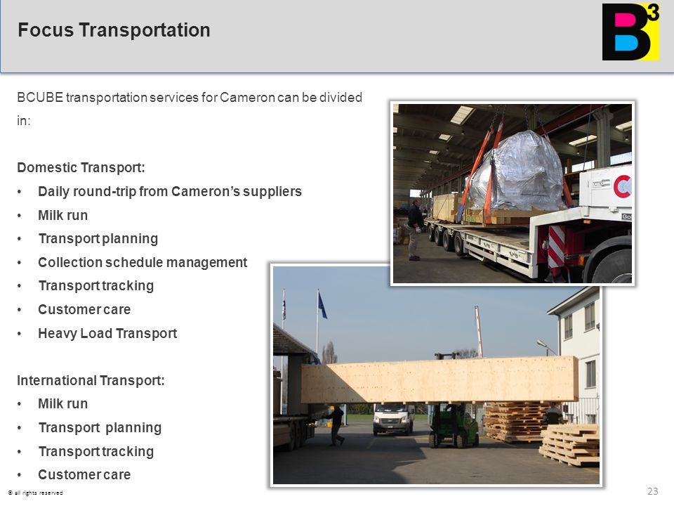 Focus Transportation BCUBE transportation services for Cameron can be divided in: Domestic Transport: